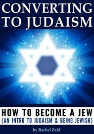 Converting To Judaism How To Become A Jew By Rachel Zahl Deal Jewish Beliefs Judaism Free Kindle Books