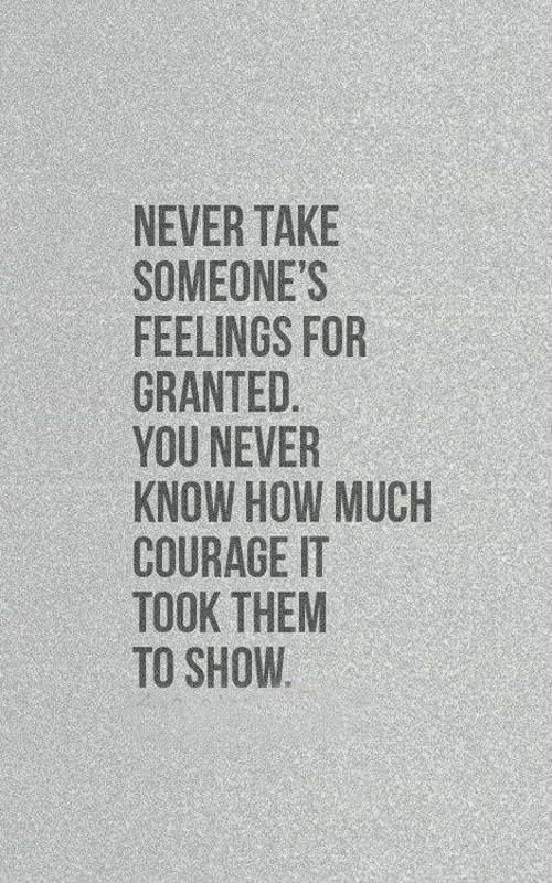 Never Take Someones Feelings For Granted Quotes