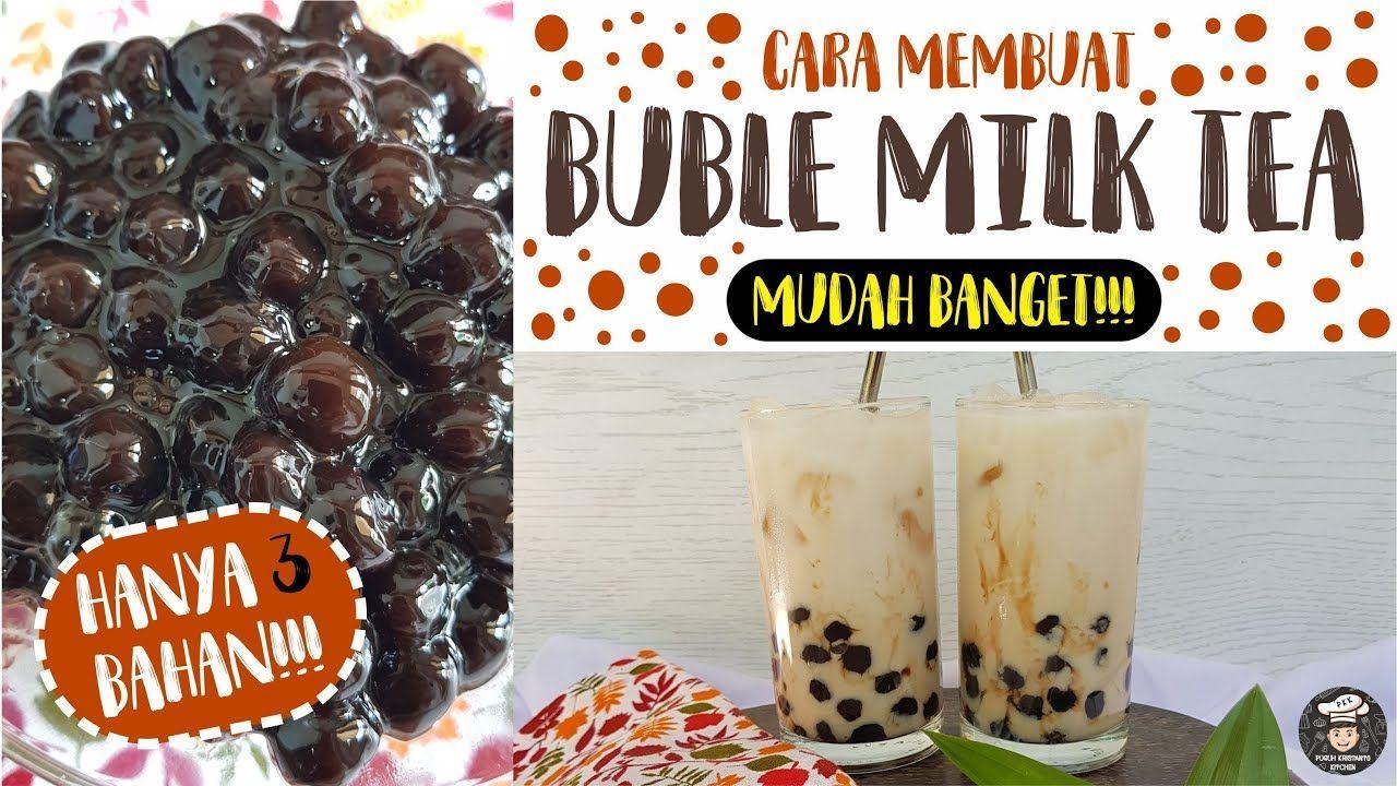 Cara Membuat BUBLE Gampang Banget!!! - MILK TEA ala Mall ...