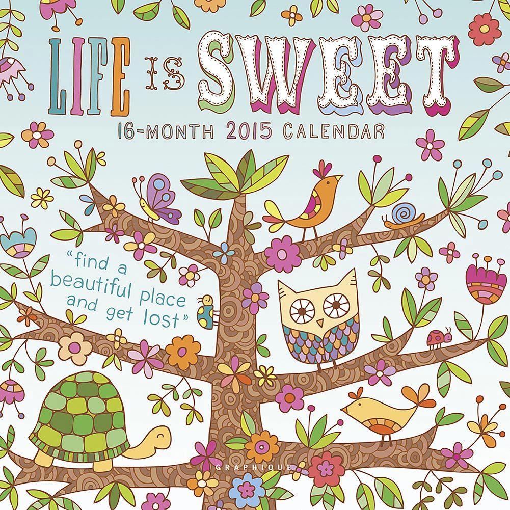Life is Sweet 2015 Mini Wall Calendar: 9781477001660 | Modern | Pop Art | Calendars.com