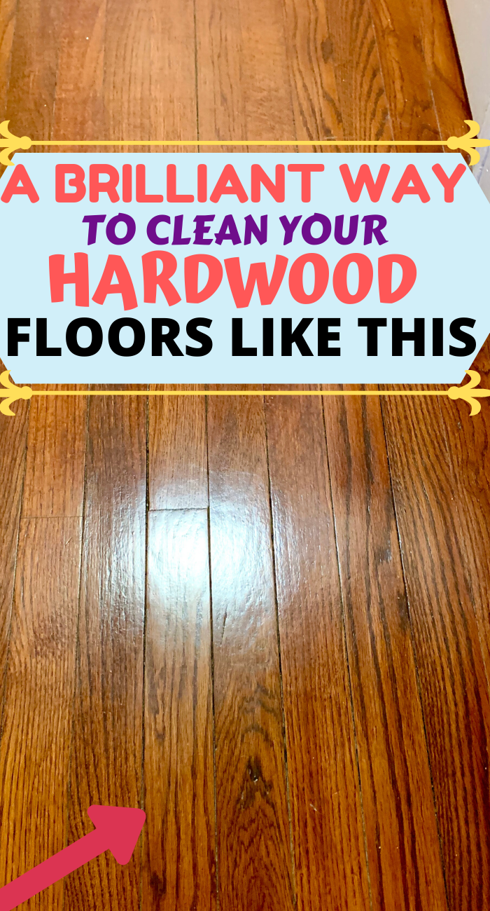 How To Really Make Your Hardwood Floors Shine Like Crazy House Cleaning Tips Household Cleaning Tips Best Cleaning Products