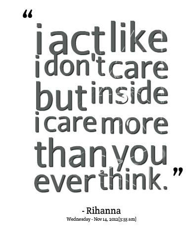 Pin By Shawna Powell On Thoughts Emotions Done Caring Quotes I Care Quotes Care About You Quotes