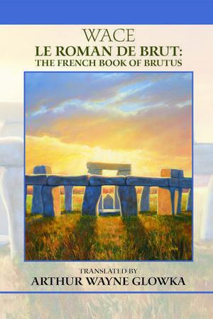 Wace's Le Roman de Brut