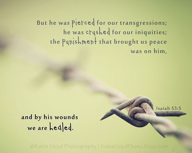 isaiah 535 by his wounds we are healed powerful easter bible verse gospel message