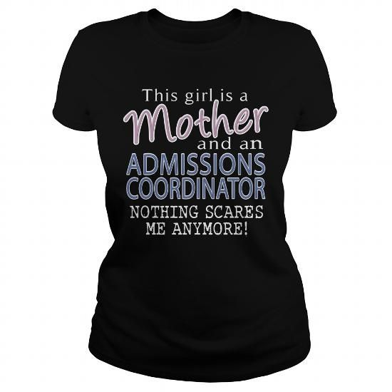 ADMISSIONS COORDINATOR AND THIS GIRL IS A MOTHER NOTHING SCARES T Shirts, Hoodie. Shopping Online Now ==► https://www.sunfrog.com/LifeStyle/ADMISSIONS-COORDINATOR--MOTHER-Black-Ladies.html?41382