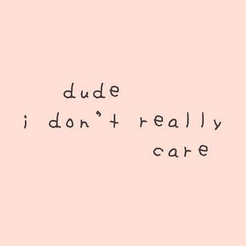 Dude I don't really care.