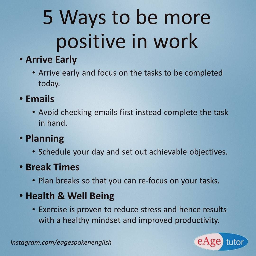 5 Ways To Be More Positive At Work And Life Work Life