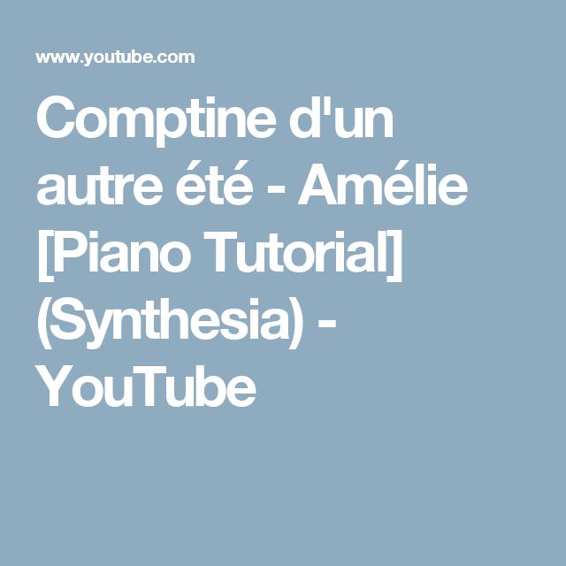Comptine D Un Autre été Guitar Tutorial Comptine D Un Autre Ete Amelie Piano Tutorial Synthesia