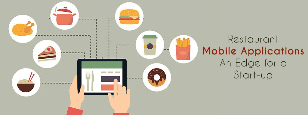RESTAURANT MOBILE APPLICATIONS AN EDGE FOR A STARTUP