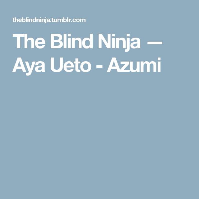 The Blind Ninja — Aya Ueto - Azumi