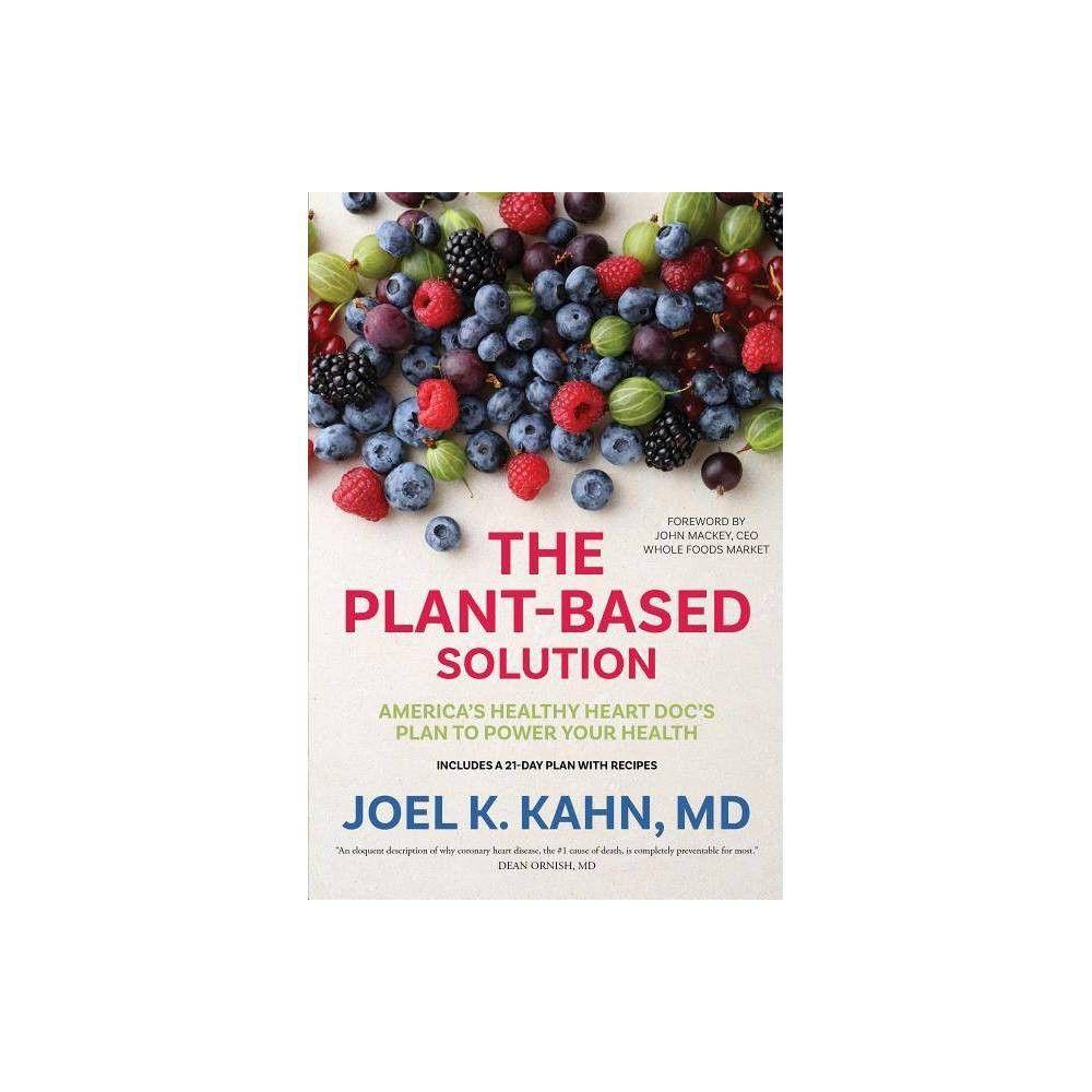 The PlantBased Solution by Joel K Kahn (Hardcover