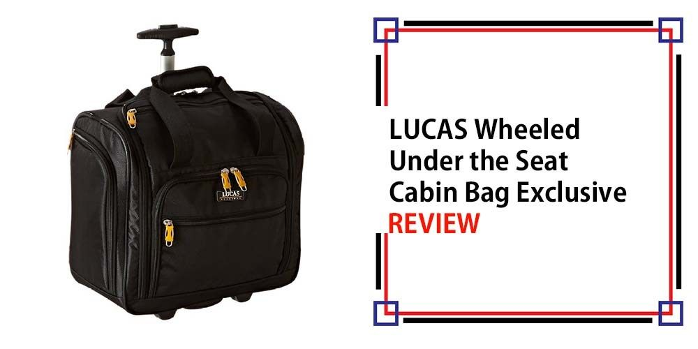 Lucas Wheeled Under The Seat Cabin Bag Exclusive Review