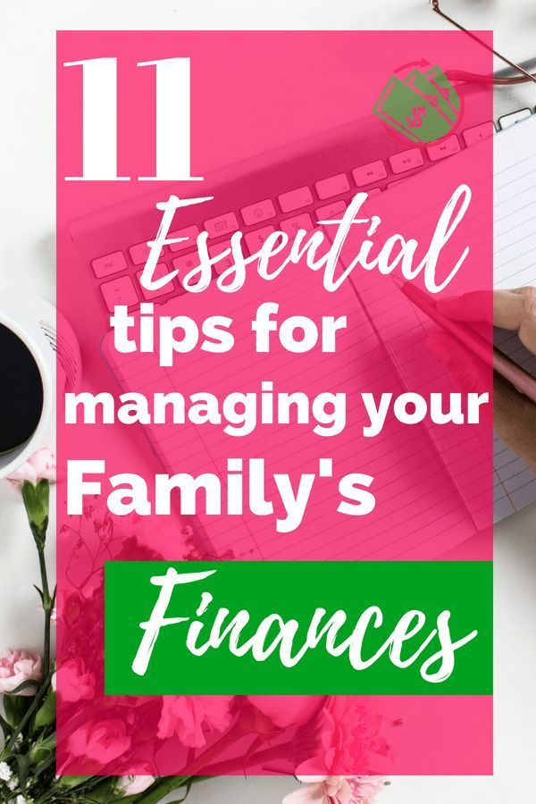 11 Essential Personal Finance Tips For Managing Your Familys Finances Money Saving Tips And