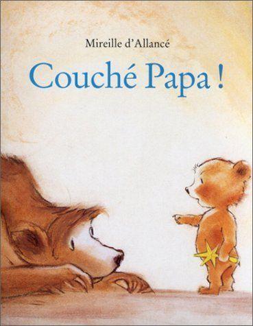 Amazon Fr Couche Papa Mireille D Allance Livres Livre Premiere De Couverture Conte Enfant