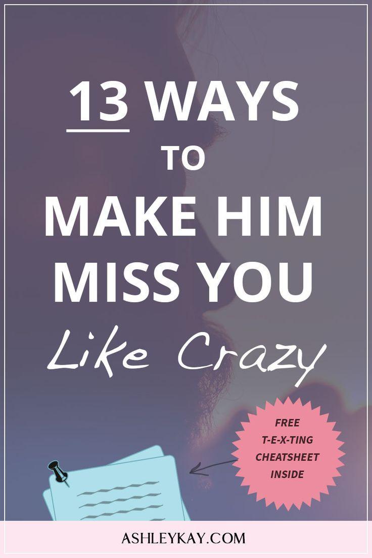 How To Make A Guy Miss U