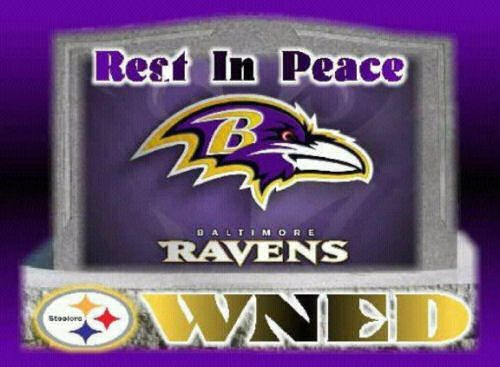 Steelers Wned Rest In Peace Baltimore Ravens Steelers Ravens Steeler Nation Steelers Pics