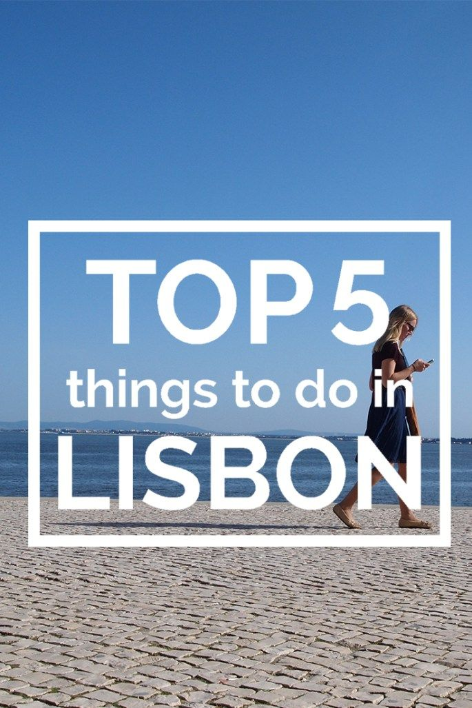 Top 5 Things To Do In Lisbon Lissabon Portugal Lissabon Urlaub