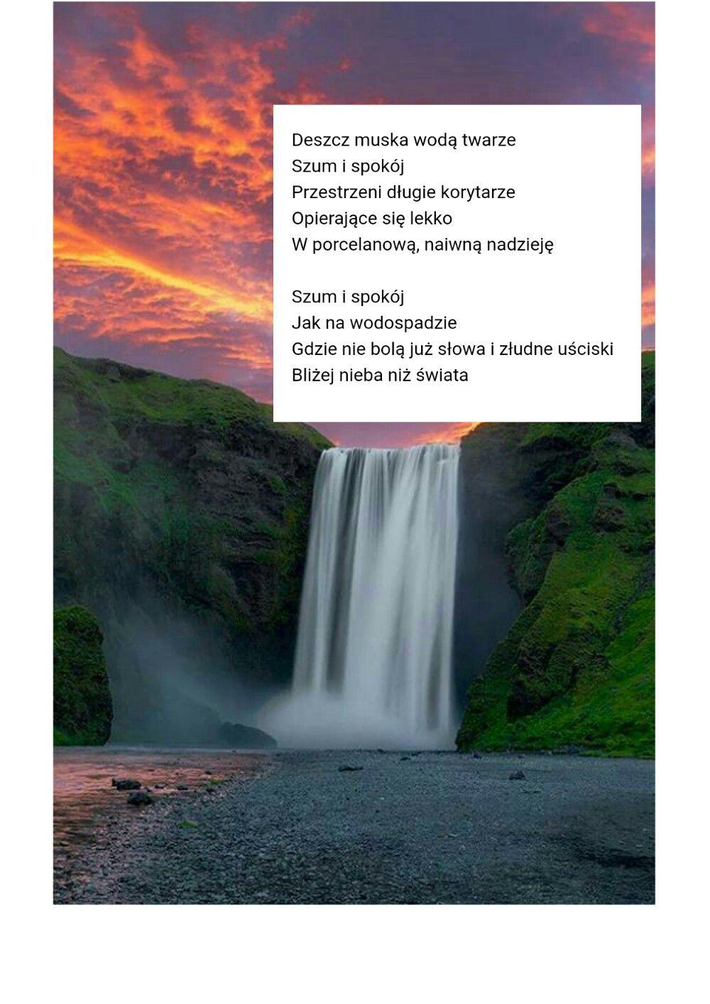 Moje Autorskie Wodospad Poezja Wiersz Widoki Poezja