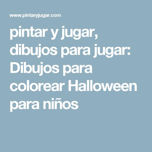 pintar y jugar, dibujos para jugar: Dibujos para colorear Halloween ...
