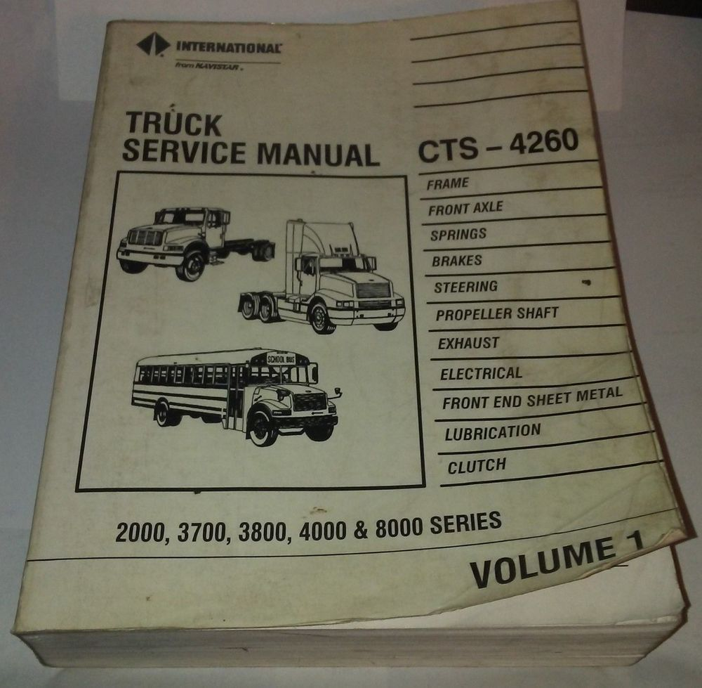 International Truck CTS-4260 Service Manual Volume 1 2000 3700 3800 4000  8000 #Navistar