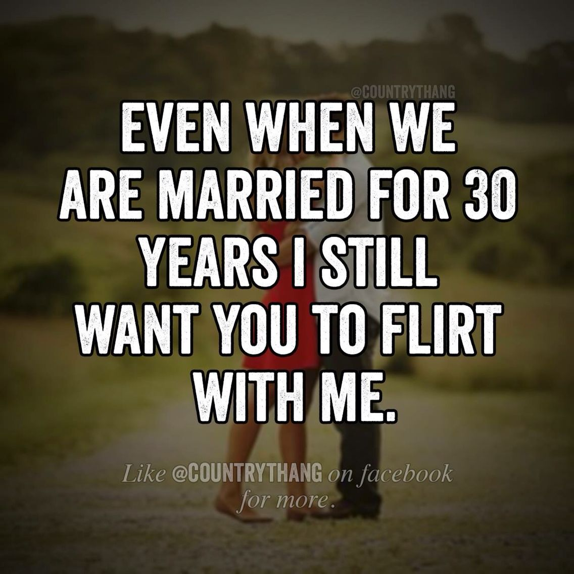 Countrythang | Flirting quotes for him, Flirting quotes