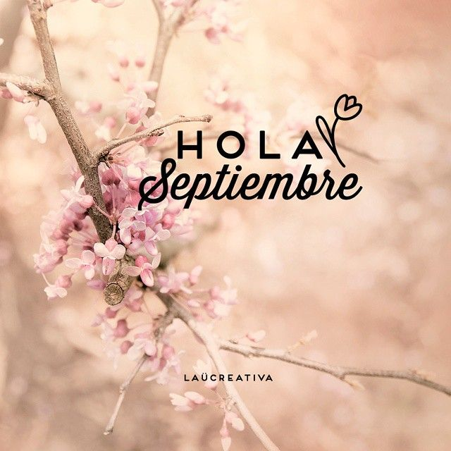 Hola Septiembre! Hello September! #quotes | Lettering ...