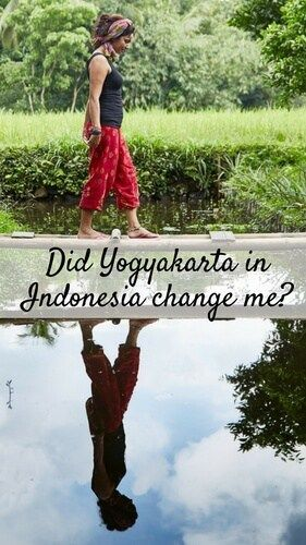 Did Yogyakarta in Indonesia change me as a traveler? - Drifter Planet