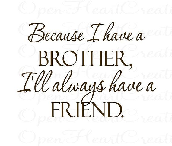 Brothers Brother Quotes Sister Quotes Sibling Quotes