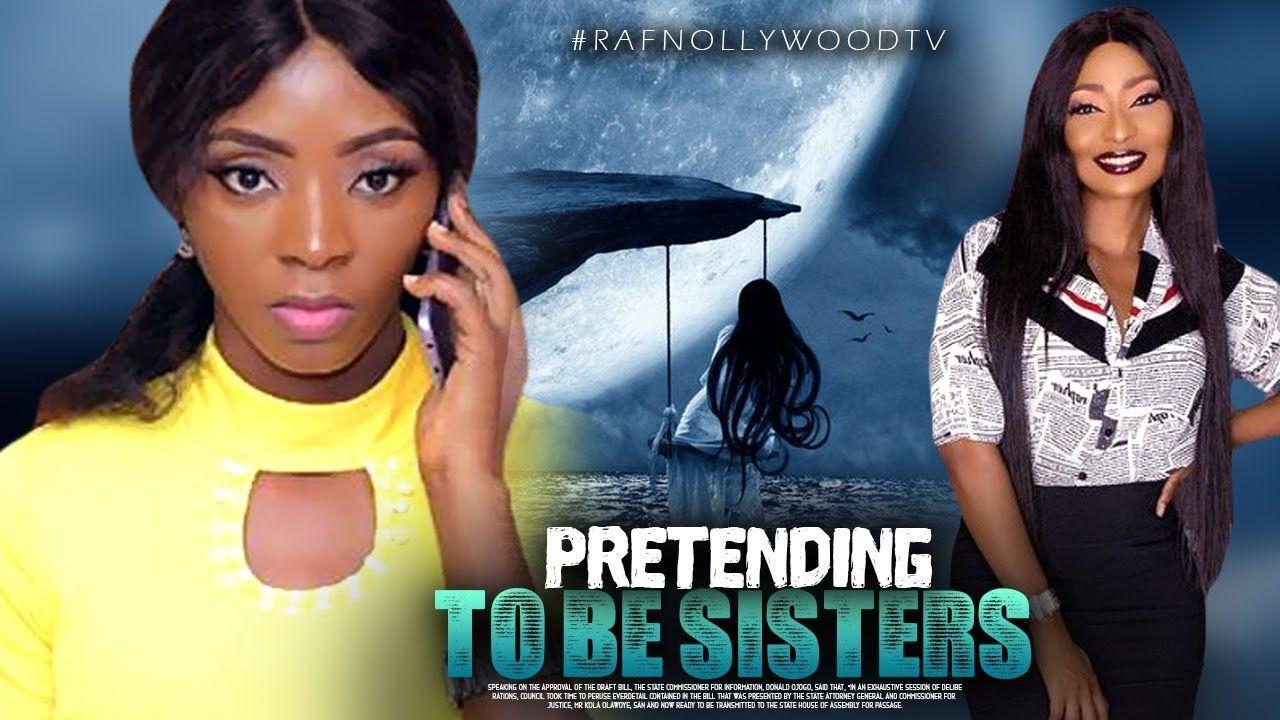 Pretending To Be Sisters Nigeria Movies 2020 Latest Nigeria Movies 2020 African Movies Mom Film Nigerian Movies