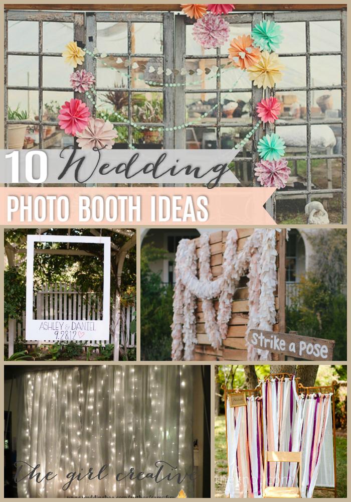 10 Diy Wedding Photo Booths The Girl Creative Diy Wedding Photo Booth Photo Booth Backdrop Wedding Wedding Photo Booth