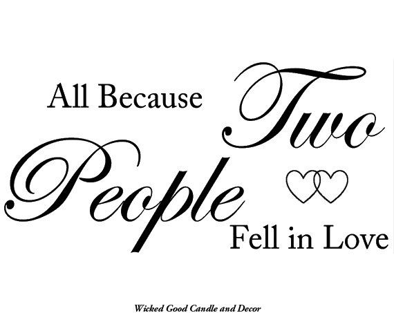Vinyl Wall Decal  All because two people fell by WickedGoodDecor, $7.99