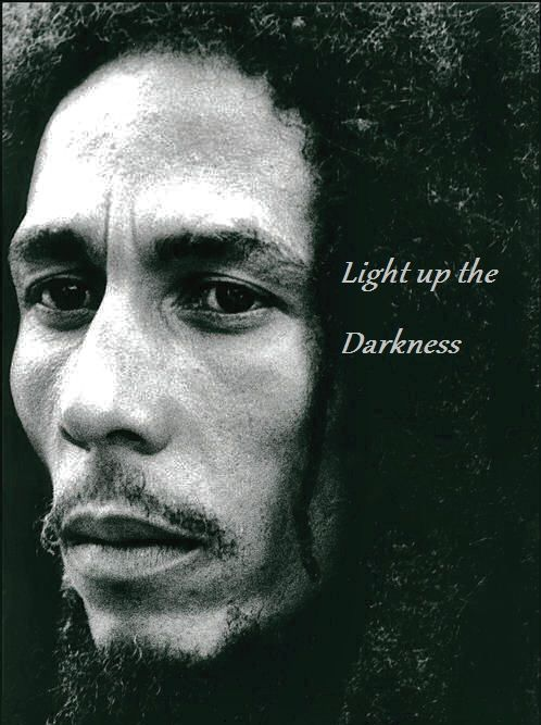 Light Up The Darkness Bob Marley Pictures Bob Marley Bob Marley Legend