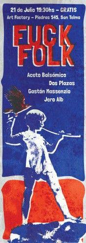 El Fuck Folk sigue creciendo a pasos agigantados, algo que nunca imaginamos en aquella primera edición en el cabaret de Recoleta hace casi 2 años, ¿la prueba?, esa respuesta se contesta a continuación:    Line up:    Aceto Balsámico (http://soundcloud.com/aceto-bals-mico)  Dos Plazas (http://soundcloud.com/dos-plazas)  Gastón Massenzio (http://gastonmassenzio.bandcamp.com/)  Jero Alb (http://jeroalb.bandcamp.com/)    Gratis!  www.fuckfolk.com.ar  www.underama.com.ar