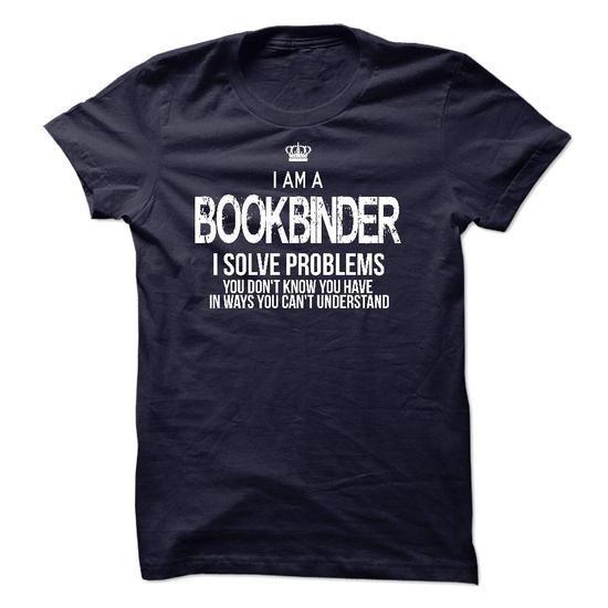 I Am A Bookbinder T Shirts, Hoodies. Get it now ==► https://www.sunfrog.com/LifeStyle/I-Am-A-Bookbinder-44497431-Guys.html?41382
