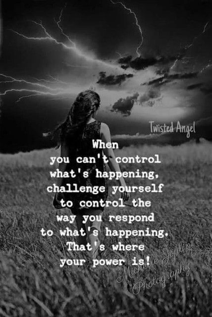 Life Quotes & Inspiration : Control the way you Respond
