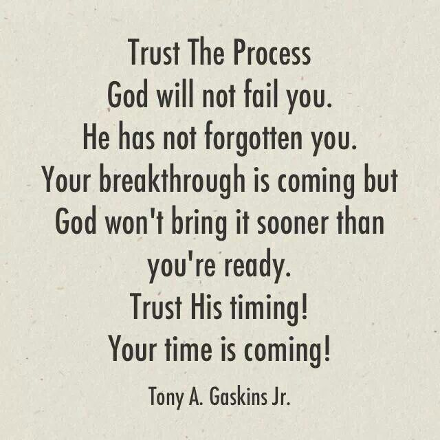 Amen. Trust God's process | Trust god quotes