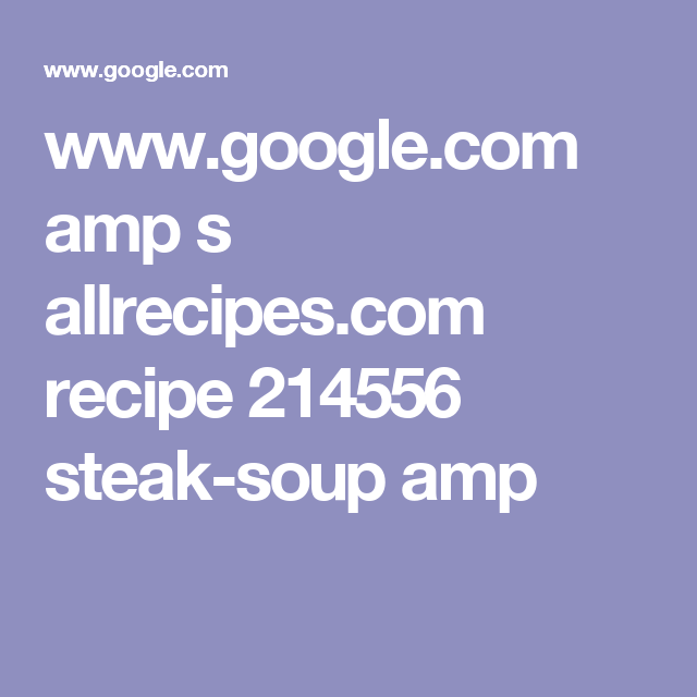 Google amp s allrecipes recipe 214556 steak soup amp whether you cook for your pooch once in a while or everyday this recipe will be sure to make some tails wag this turkey rice and vegetable dog food can forumfinder Gallery
