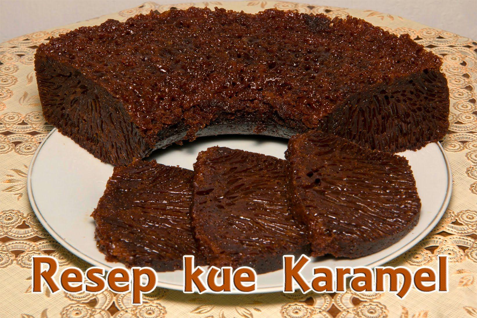 Cara Membuat Kue Karamel 2 Caramel Cake Desserts Kue Resep Kue Resep