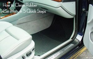 How To Clean Rubber Car Mats In 5 Quick