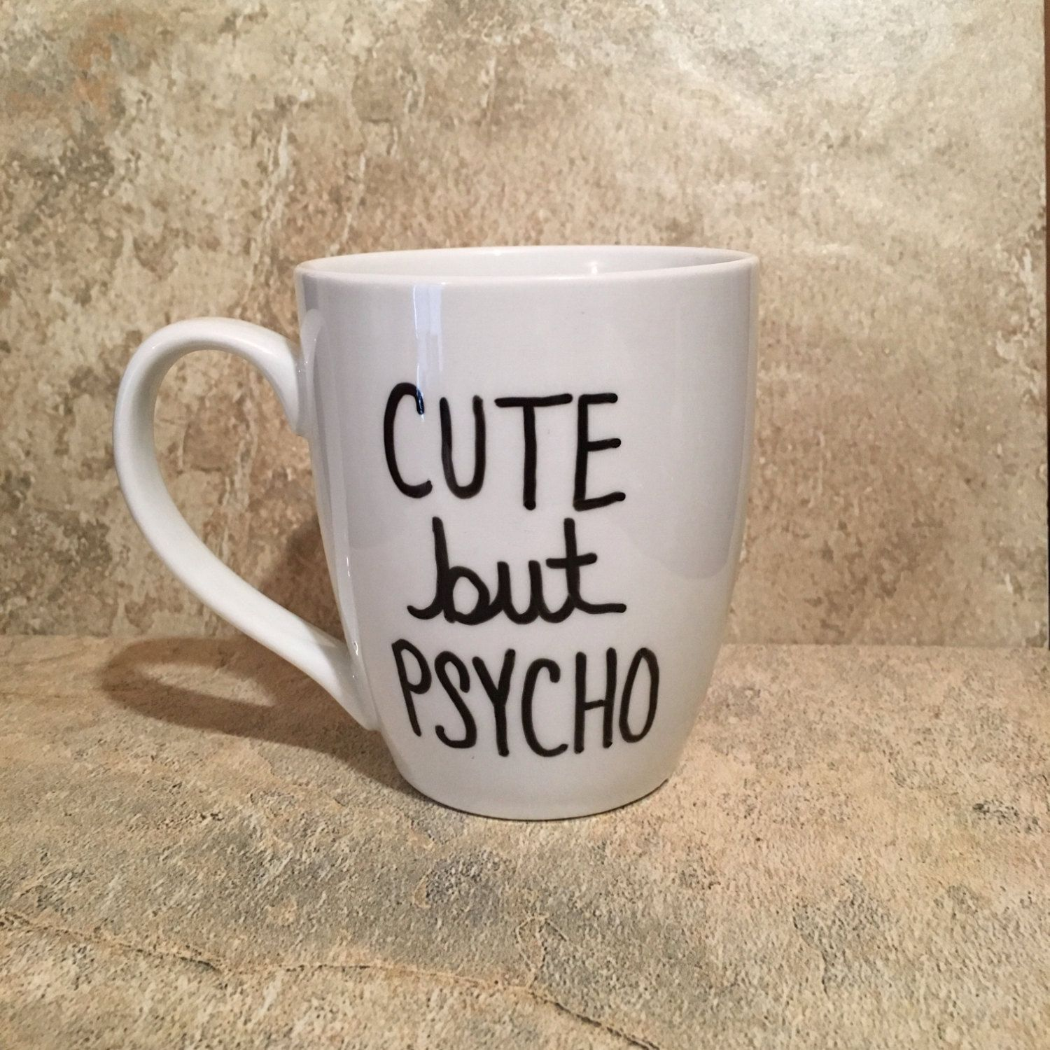 Coffee Mug Cute But Psycho Gift For Her Funny Coffee Mug