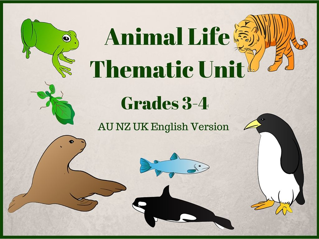 This Animal Life Thematic Unit Is Suitable For Grades 3