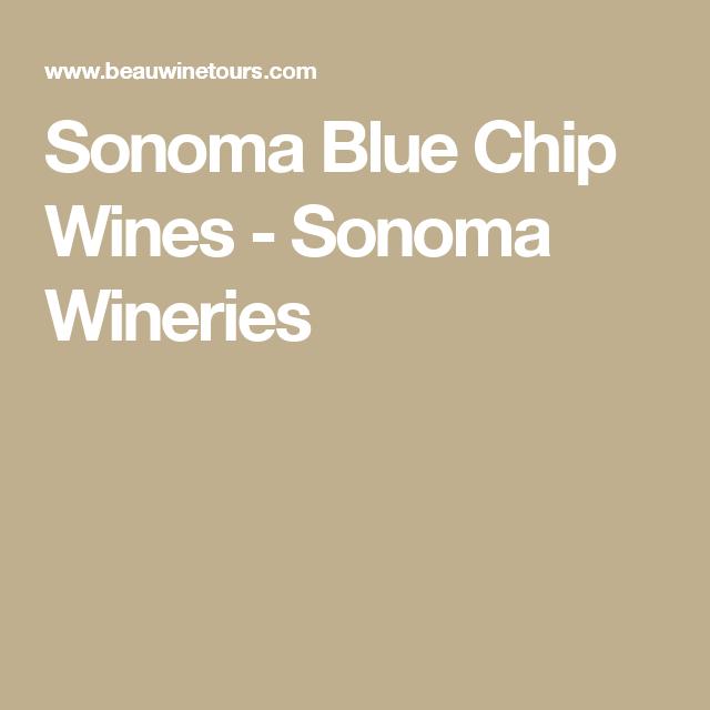 Sonoma Blue Chip Wines - Sonoma Wineries