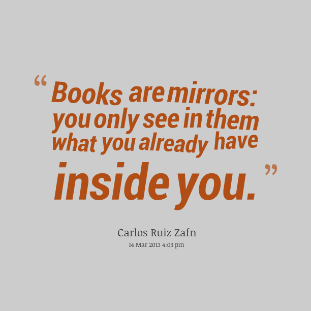 Quote Book Books Are Mirrors You Can Only See In Them What You Already Have