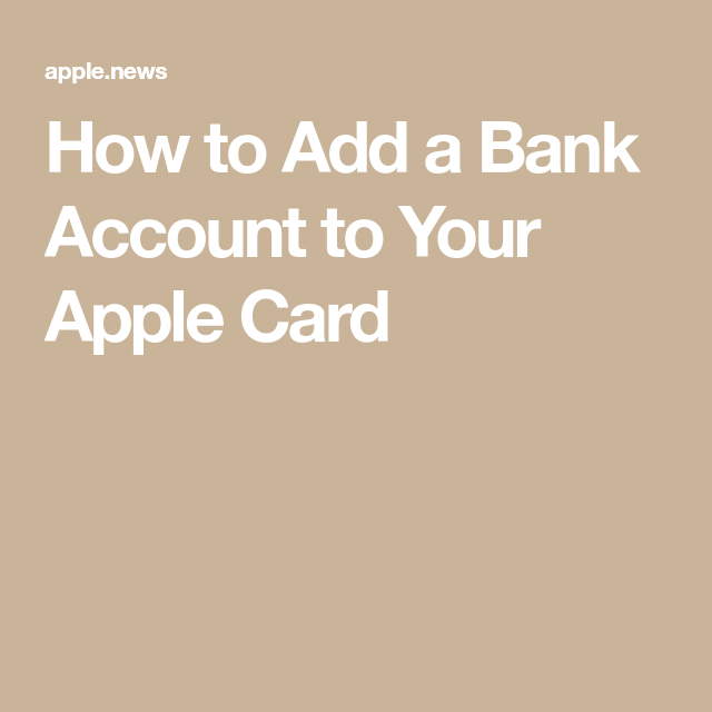 How To Add A Bank Account To Your Apple Card