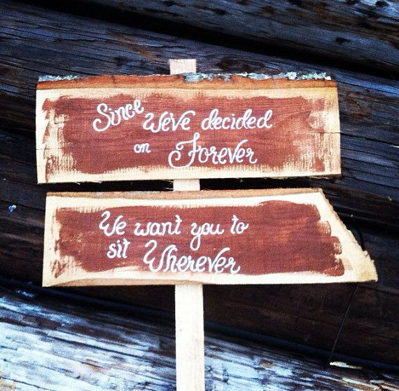 Since we've decided on forever we want you to sit wherever rustic wedding sign w stake on Etsy, $34.00