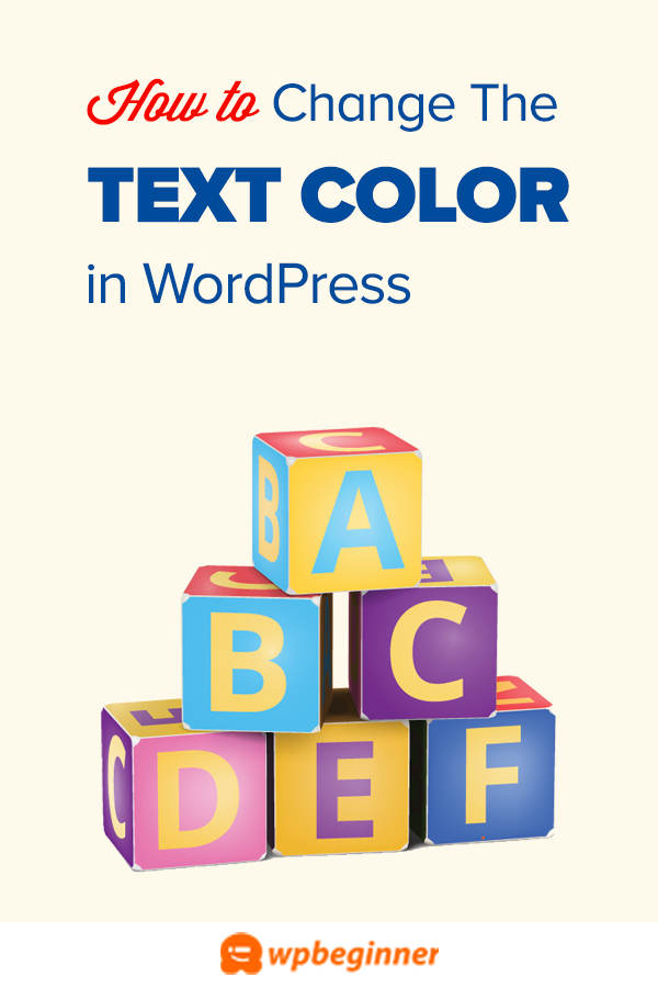 How To Change The Text Color In Wordpress 3 Easy Methods Wordpress Tutorials Wordpress Text Color