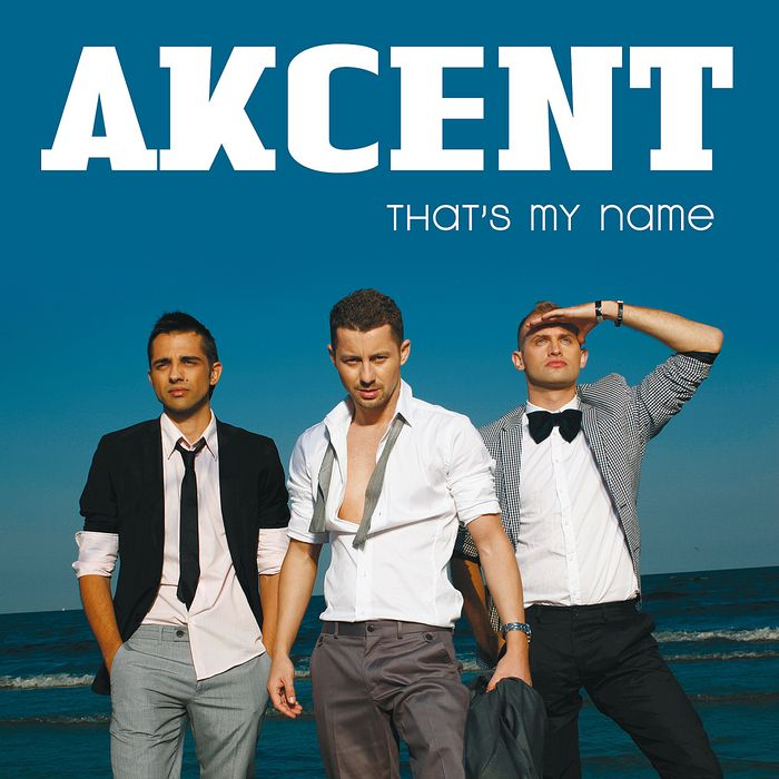 Akcent That S My Name Hollywood Music Turn Ons Adrian Sina