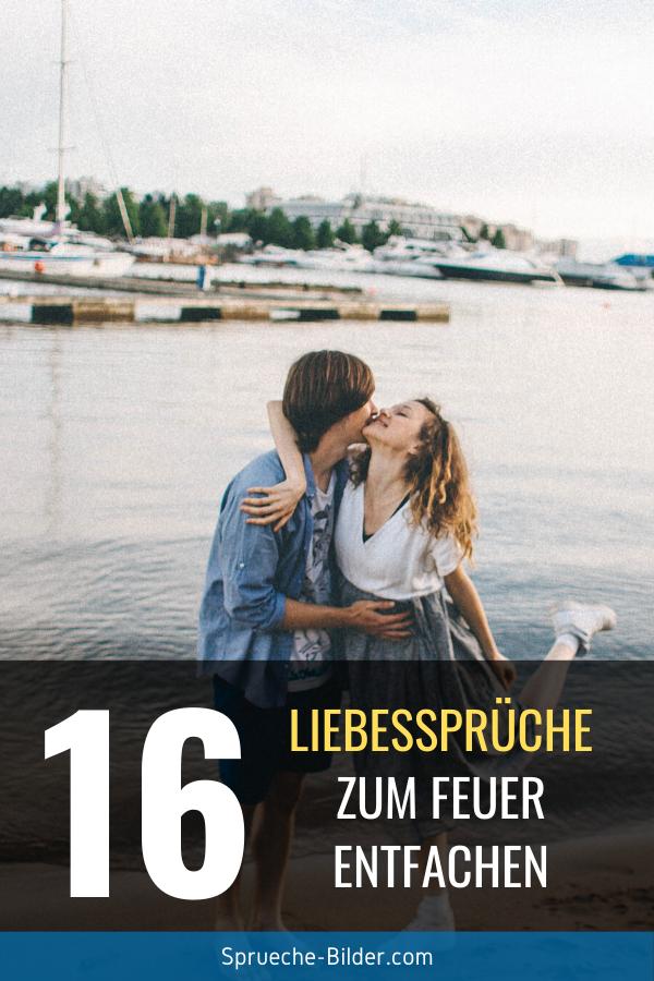16 Liebesspruche Die Das Feuer Entfachen Liebesspruche Liebe Spruch Spruche
