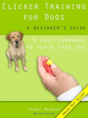 Clicker Dog Training Dog Clicker Training Train Dogs
