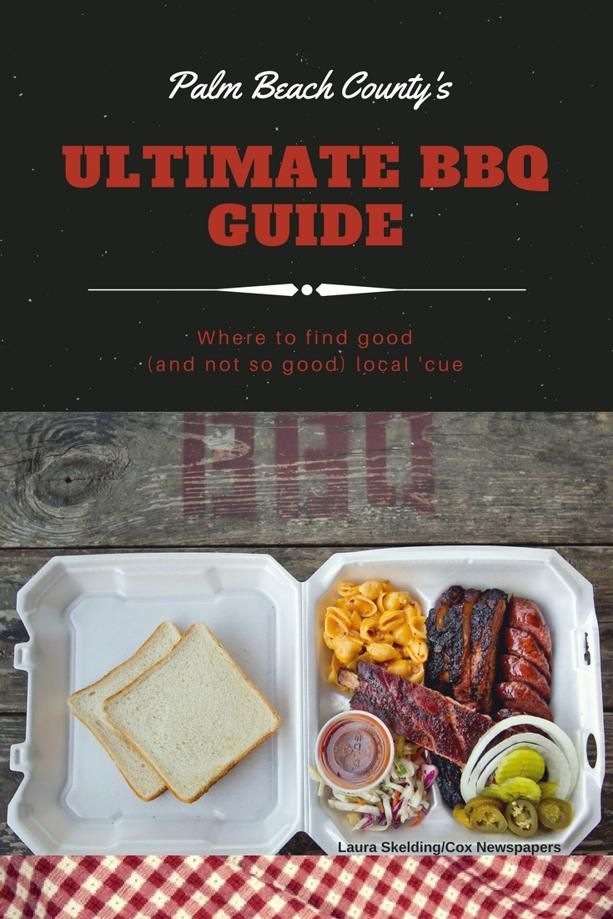 Just In Time For The July 4th Holiday Ultimate Barbecue Guide Of Palm Beach County